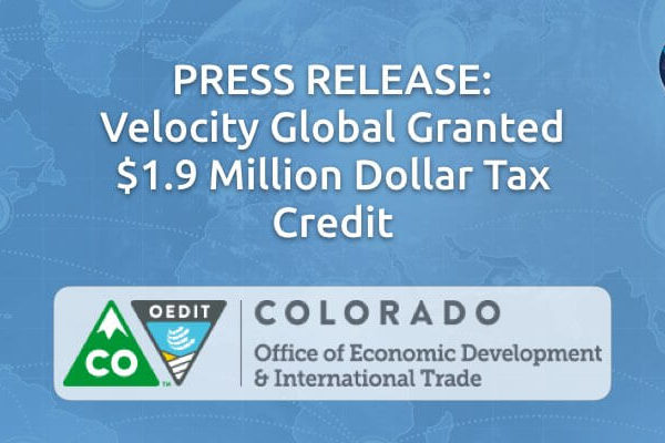 PRESS RELEASE- Velocity Global Granted $1.9 Million Dollar Tax Credit