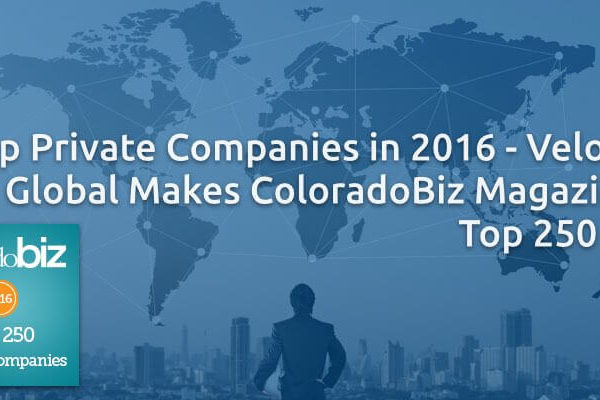 Top Private Companies in 2016 - Velocity Global Makes ColoradoBiz Magazine's Top 250 List